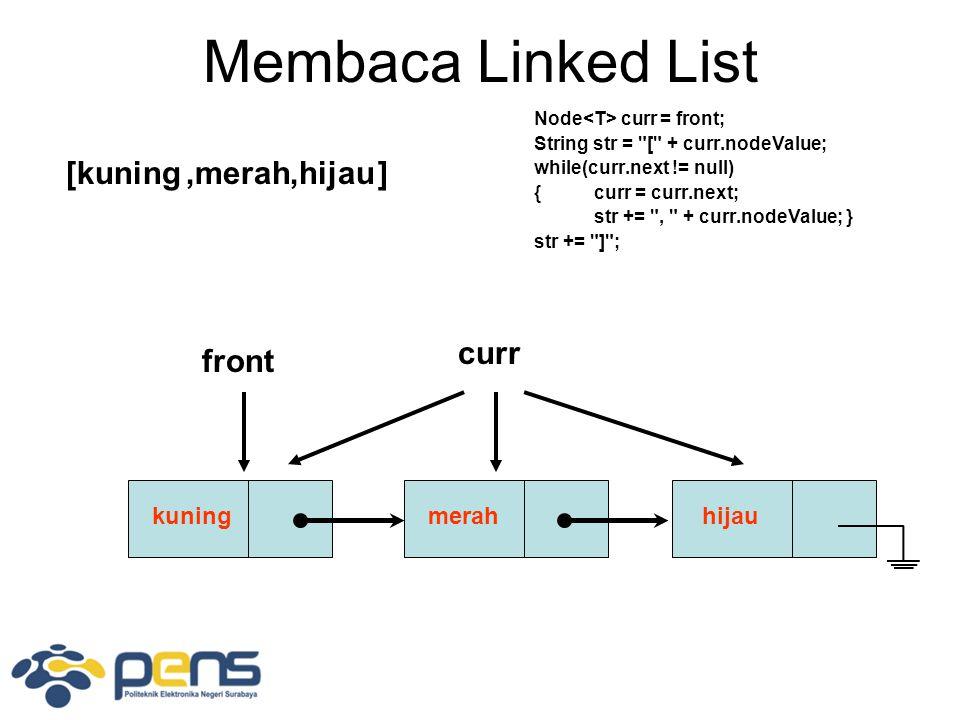 Membaca Linked List [kuning ,merah ,hijau ] curr front kuning merah